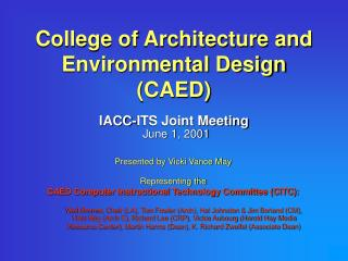 College of Architecture and Environmental Design (CAED) IACC-ITS Joint Meeting