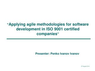 """ Applying agile methodologies for software development in ISO 9001 certified companies """
