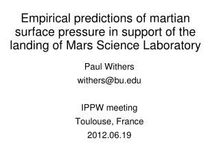 Paul Withers withers@bu IPPW meeting Toulouse, France 2012.06.19