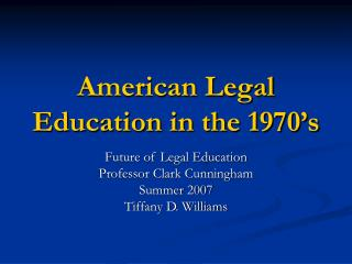 American Legal Education in the 1970�s