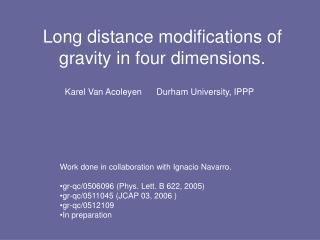 Long distance modifications of gravity in four dimensions.