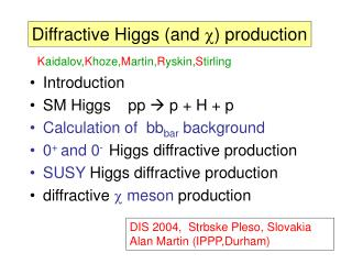 Diffractive Higgs (and  c ) production