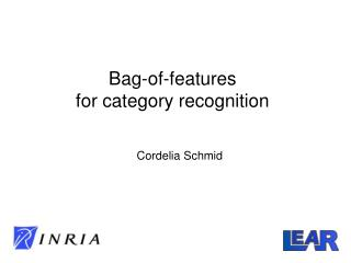 Bag-of-features  for category recognition