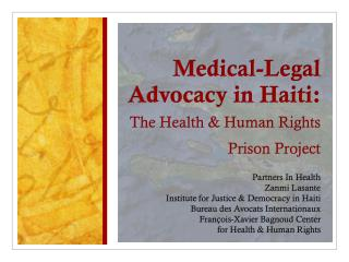 Medical-Legal Advocacy in Haiti: The Health & Human Rights Prison Project