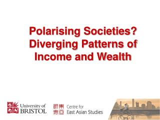 Polarising Societies? Diverging Patterns of Income and Wealth