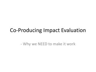 Co-Producing Impact Evaluation