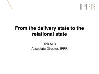 From the delivery state to the relational state