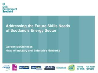 Addressing the Future Skills Needs  of Scotland's Energy Sector