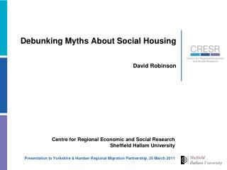 Debunking Myths About Social Housing David Robinson