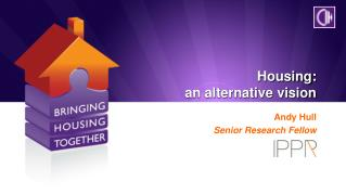 Housing:  an alternative vision