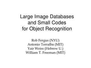 Large Image Databases  and Small Codes  for Object Recognition