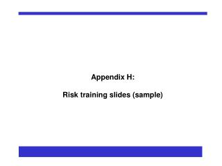 Appendix H:  Risk training slides sample