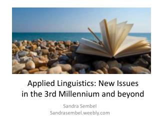 Applied Linguistics: New Issues in the 3rd Millennium and beyond