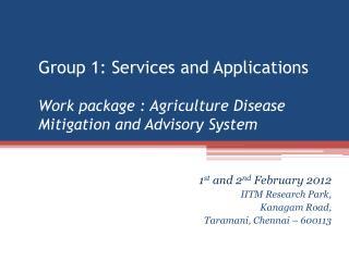 1 st  and 2 nd  February 2012 IITM Research Park,  Kanagam  Road,  Taramani , Chennai – 600113