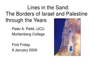 Lines in the Sand: The Borders of Israel and Palestine through the Years