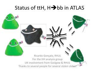 Status of  ttH ,  H  bb  in ATLAS