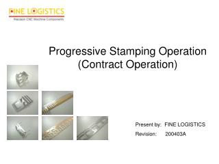 Progressive Stamping Operation (Contract Operation)