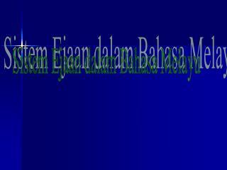 Sistem Ejaan dalam Bahasa Melayu