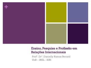 Ensino, Pesquisa e Profissão em Relações Internacionais