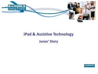 iPad & Assistive Technology Junes� Story
