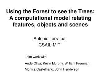 Using the Forest to see the Trees:  A computational model relating features, objects and scenes
