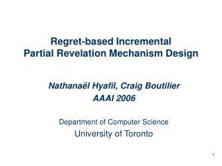 Regret-based Incremental  Partial Revelation Mechanism Design