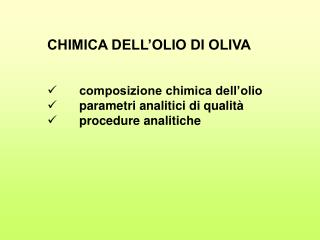 CHIMICA DELL'OLIO DI OLIVA composizione chimica dell'olio parametri analitici di qualità
