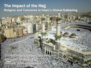The Impact of the Hajj Religion and Tolerance in Islam's Global Gathering