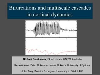Bifurcations and multiscale cascades in cortical dynamics