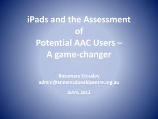 iPads and the Assessment  of  Potential AAC Users –  A game-changer