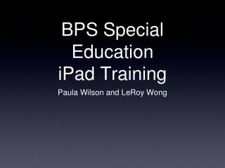 BPS Special Education  iPad Training