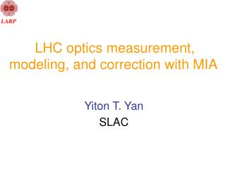 LHC optics measurement, modeling, and correction with MIA
