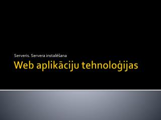 Web aplikāciju tehnoloģijas