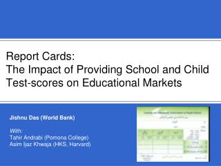 Report Cards:  The Impact of Providing School and Child Test-scores on Educational Markets