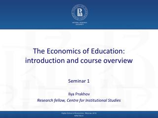 The Economics of Education: introduction and course overview