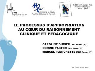 LE PROCESSUS D'APPROPRIATION AU CŒUR DU RAISONNEMENT CLINIQUE ET PEDAGOGIQUE