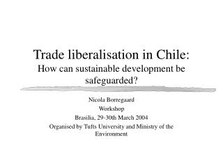 Trade liberalisation in Chile: How can sustainable development be safeguarded?
