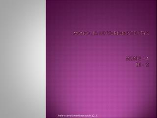MONO- JA DIHYBRIDIRISTEYTYS MONO – 1 DI  - 2