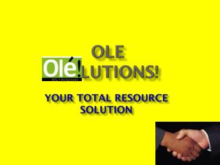 OLE SOLUTIONS!
