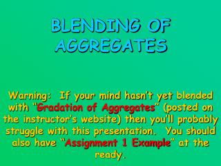 BLENDING OF AGGREGATES
