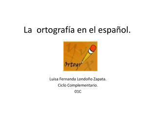 La  ortografía en el español.