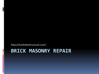 Brick Masonry Repair