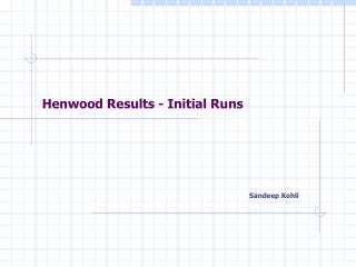 Henwood Results - Initial Runs