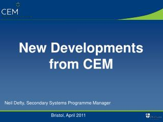New Developments from CEM