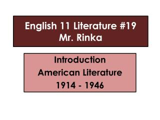 English 11 Literature #19 Mr.  Rinka