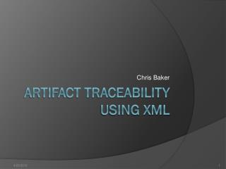 Artifact  Traceability using  XML