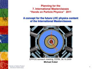 EPPOG outreach meeting, CERN, 30.10.2009  Michael Kobel
