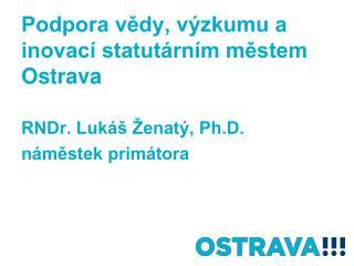 Podpora vědy, výzkumu a inovací statutárním městem Ostrava