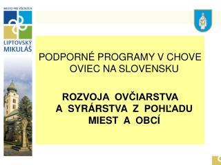 PODPORNÉ PROGRAMY V CHOVE   OVIEC NA SLOVENSKU