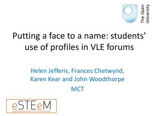 Putting a face to a name: students' use of profiles in VLE forums